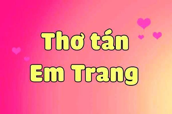Thơ tán em Trang – Thơ thả thính em Trang hài hước, dí dỏm bảo đảm tán là đổ