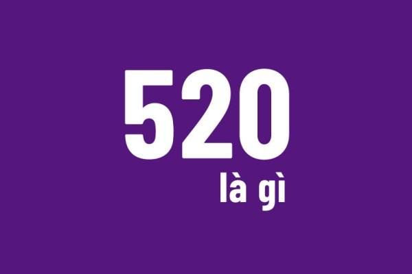 520 là gì? 520 là ngày gì? Lý giải ý nghĩa con số 520 trong tình yêu