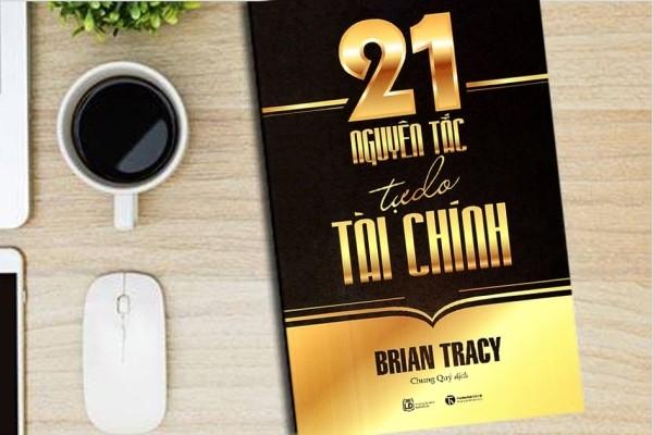 Review sách 21 Nguyên tắc tự do tài chính - Tác giả Brian Tracy