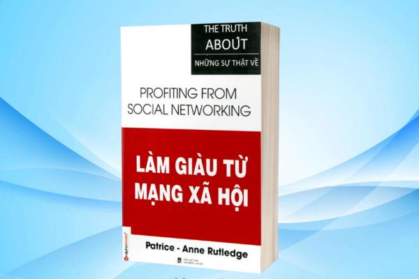 Review sách Làm giàu từ mạng xã hội, tác giả Patrice – Anne Rutledge
