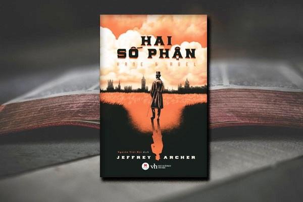Review Hai Số Phận của Jeffrey Archer - Đừng bao giờ đầu hàng số phận