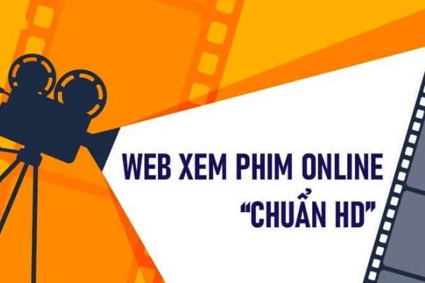 Top 15+ website xem phim online chuẩn HD tốt nhất hiện nay
