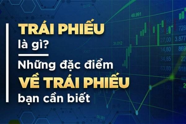 Đầu tư trái phiếu là gì? Trái phiếu gồm những loại nào? Trái phiếu tiếng Anh là gì?