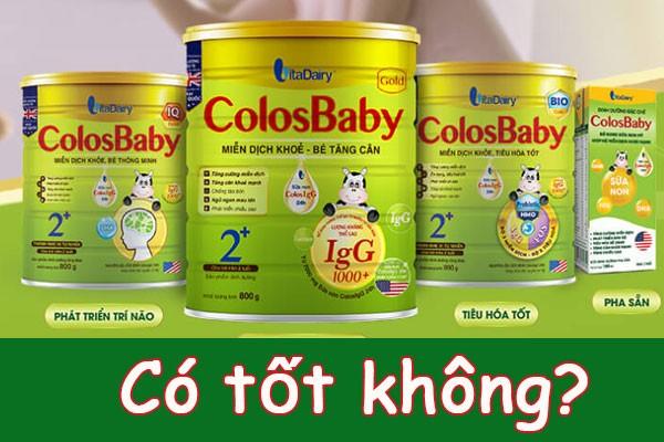 Sữa colosbaby có tốt không? dùng sữa non như thế nào hiệu quả?