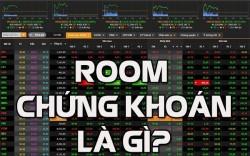 Thuật ngữ về Room chứng khoán - Room chứng khoán là gì?