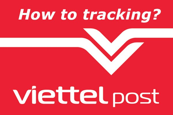 Viettel post tracking - hướng dẫn tra cứu vận đơn ViettelPost nhanh nhất