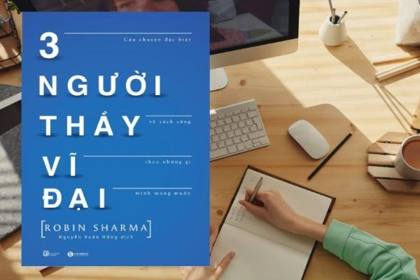 Review sách Ba người thầy vĩ đại - Robin Sharma: Chân lý cho cuộc sống